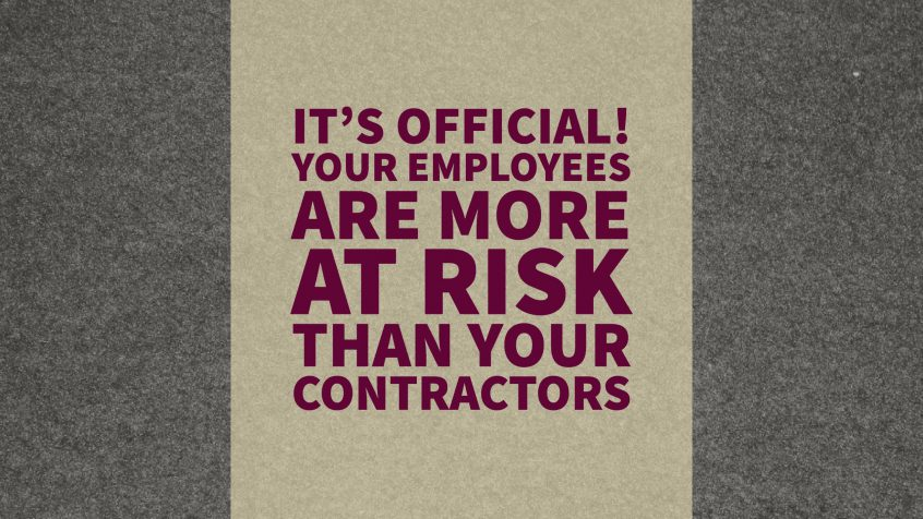 Employees are more at risk than contractors