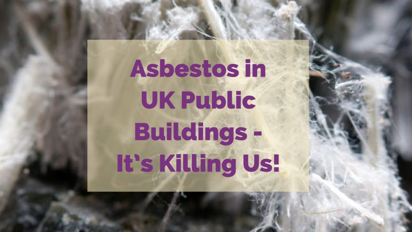 Asbestos in UK Public Buildings is Killing Us