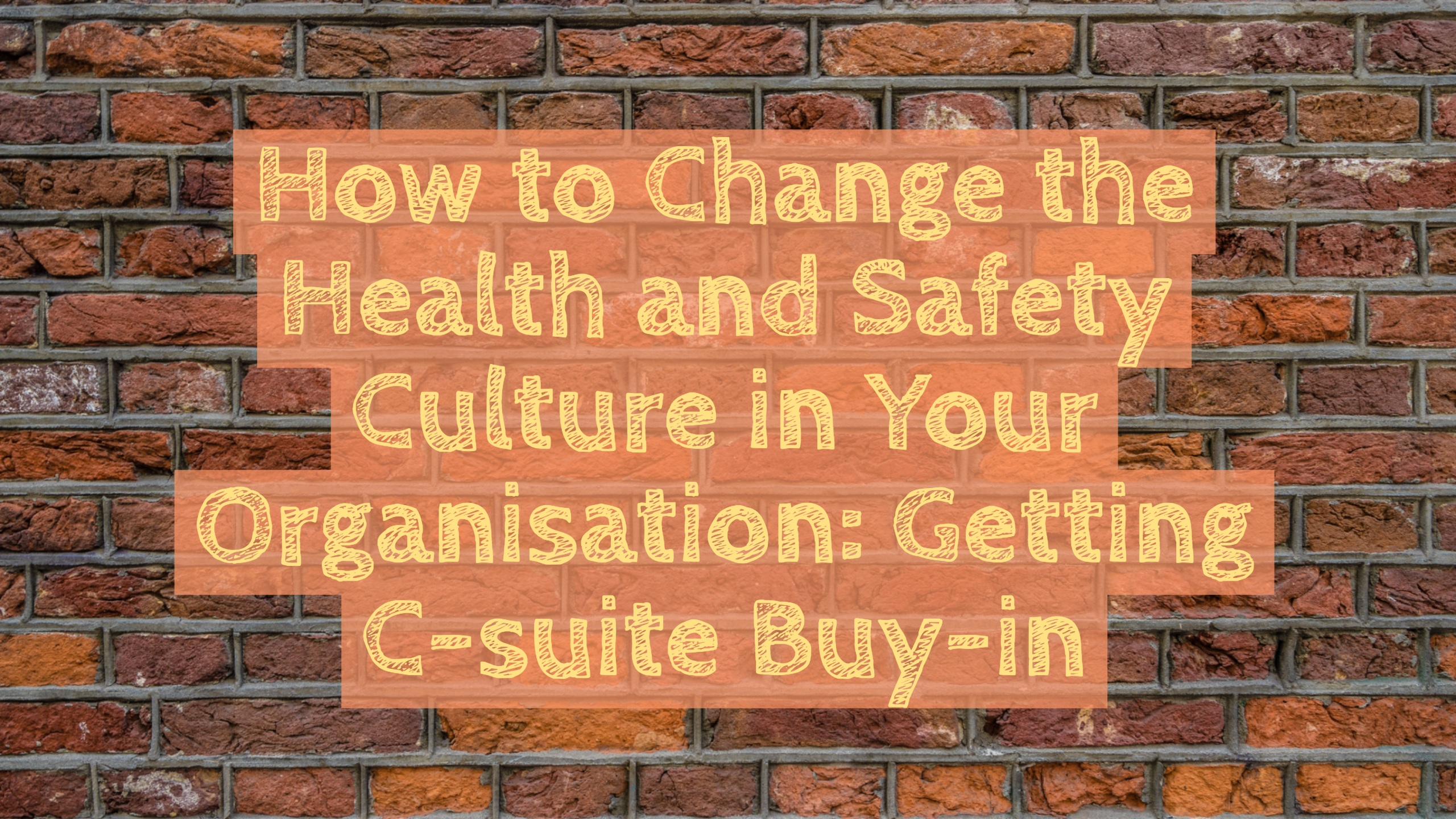 e-permits webinar series - getting c-suite buy-in to improve health and safety culture