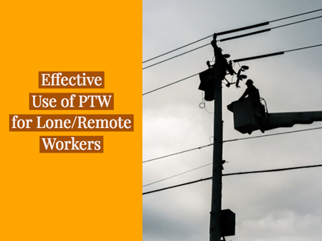 Effective use of Permit to Work for Lone/Remote Working