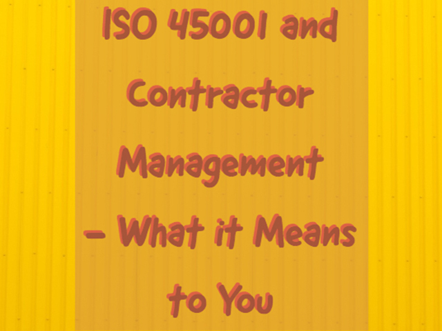 ISO 45001 and Contractor Management - What it means to you