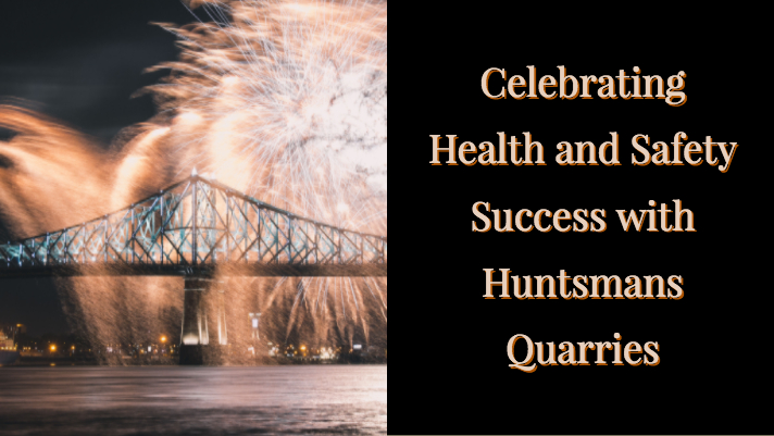 Huntsmans Quarries Health and Safety Success