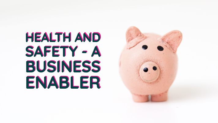 Health and Safety - A Business Enabler