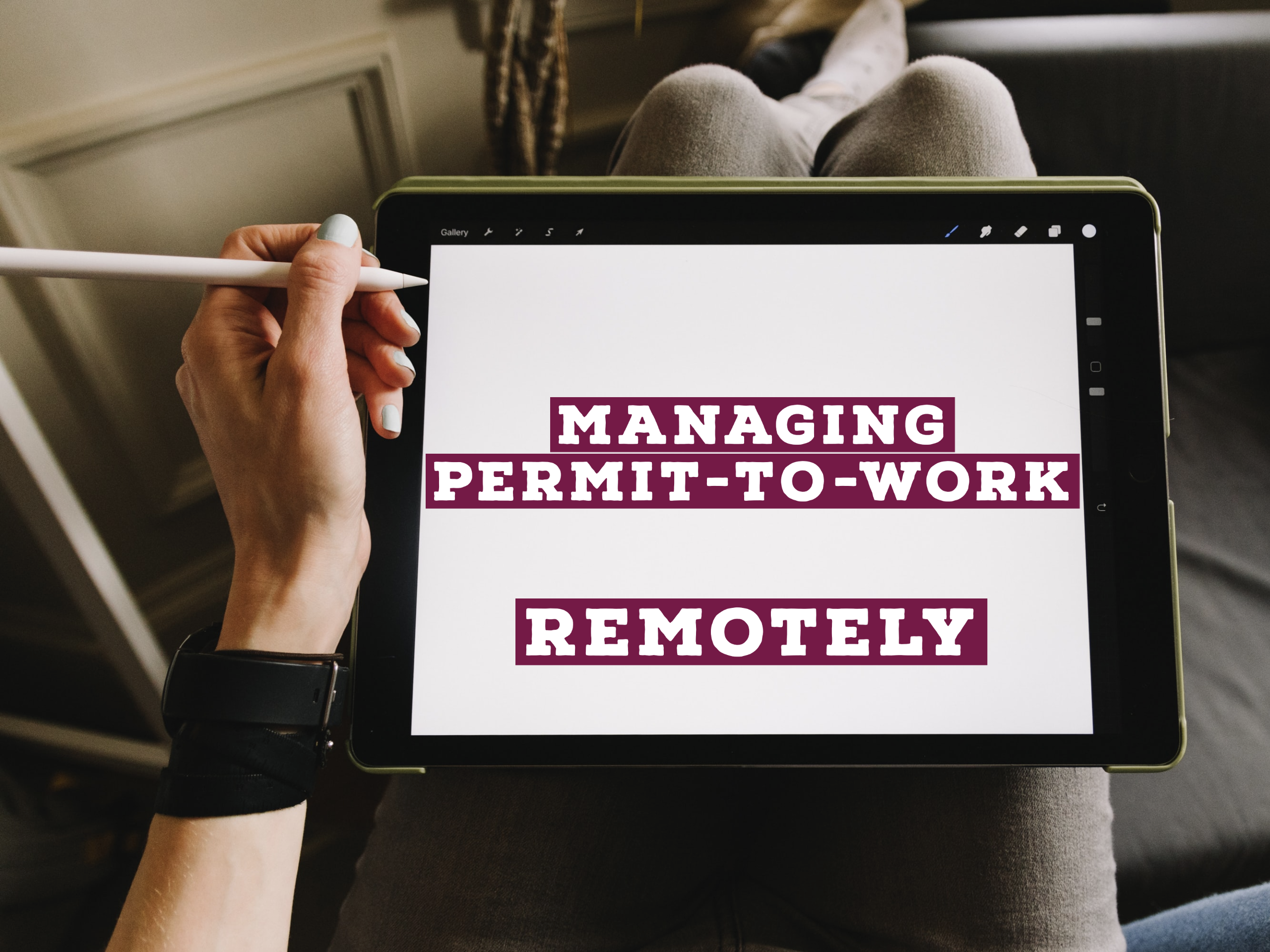 Managing Permit-to-Work Remotely